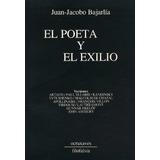 El Poeta Y El Exilio . Juan Jacobo Bajarlía . 170519