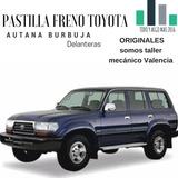 Pastilla Freno Toyota Autana Burbuja Originales Delanteras