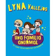Una Familia Anormal 3 - Lyna Vallejos - Libro Nuevo - Altea*
