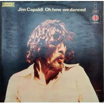 Jim Capaldi, 1972, Lp, Oh, How We Danced Hecho En Mexico