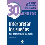 30 Minutos Interpretar Los Sueños Para Conocerse Mejor Uno