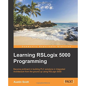 Libro Learning Rslogix 5000 Programming: Become Proficient
