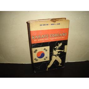 Karate Coreano, El Arte Del Tae Kwon Do - Duk Sung Son