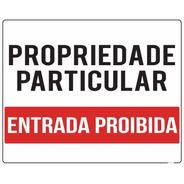 Placa Propriedade Particular - Entrada Proibida 50x40cm