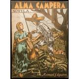 Alma Campera, Manuel J. Aguirre. 1ª Ed., 1940