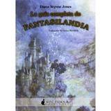 La Guía Completa De Fantasilandia; Diana Wynne Envío Gratis