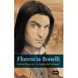 Indias Blancas 2 - Nueva Edición - Florencia Bonelli - Suma