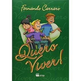 Livro Quero Viver! Fernando Carraro