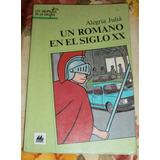 Un Romano Del Siglo Xx. Alegria Julià