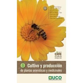 Libro: Cultivo Producción De Plantas Aromáticas Y... - Pdf
