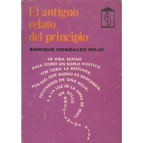 Resultado de imagen para El antiguo relato del principio, libro de Enrique González Rojo