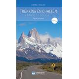 Trekking En Chalten & Lago Del Desierto