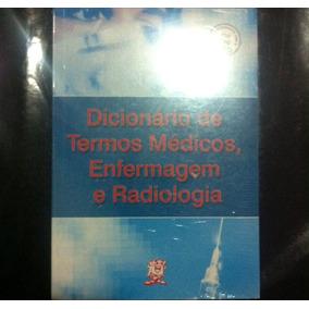 Dicionário De Termos Médicos Enfermagem E Radiologia