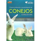 Crianza, Produccion Y Comercializacion De Conejos(libro Filo