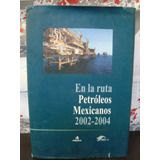 Libro Grande En La Ruta Petroleos Mexicanos * Changoosx