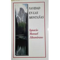Libro Navidad En Las Montañas Por Ignacio Manuel Altamirano
