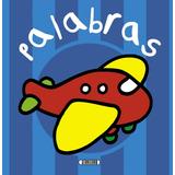 Palabras (libro Preescolar Con Hojas De Cartón) - Servilibro