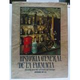 Libro Historia General De La Farmacia: El Medicamento