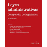 Leyes Administrativas - Compendio De Legislación - Erreius