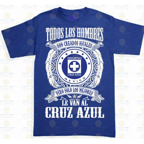 Playera Nunca Subestimes A Un Hombre Cruz Azul