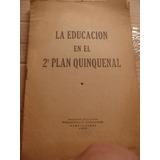 La Educaciòn En El 2ª Plan Quinquenal 1952