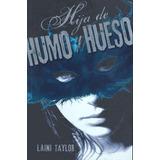 Trilogía Hija De Humo Y Hueso / Laini Taylor Paq C/3 Libros