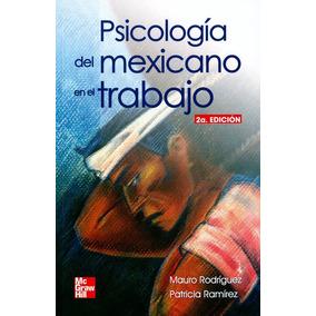 Psicologia Del Mexicano En El Trabajo