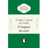 O Bagaço Da Cana - Os Engenhos De Açúcar Do Brasil Holandês