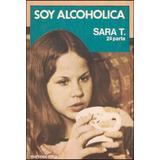Sara T, Soy Alcoholica. Segunda Parte _ Robert Rose