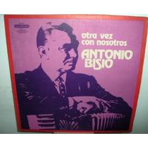 Antonio Bisio Otra Vez Con Nosotros Vinilo Argentino