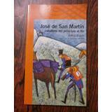 José De San Martín Caballero Del Principio Al Fin Basch Exc!