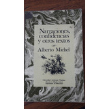 Narraciones, Confidencias Y Otros Textos. Alberto Michel.