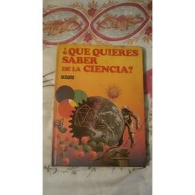 Libro ¿qué Quieres Saber De La Ciencia? 4 Tomos.