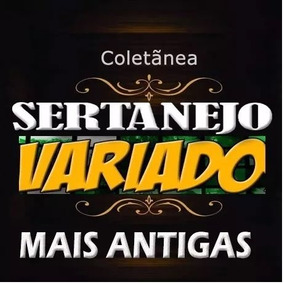 Coletânea Sertaneja Estilo Variada Mais Antigas