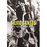 Livro Silvio Santos - A Trajetória Do Mito - Biografia