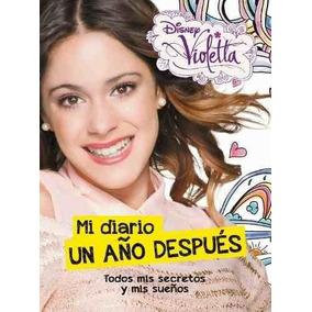 Violetta Mi Diario ¡un Año Despues! ¡mis Secretos, Mis Sueñ
