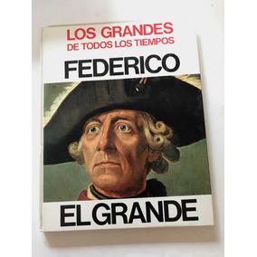 Biografía Los Grandes De Todos Los Tiempos_federico_elgrande