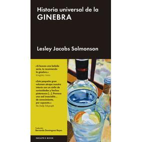 Historia Universal De La Ginebra(libro Gastronomía Y Cocina)