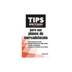 Libro Tips Efectivos Para Sus Planes De Mercadotecnia *ts