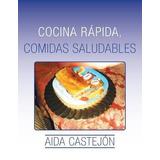 Libro Cocina Rapida, Comidas Saludables - Nuevo