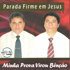 Cd Parada Firme Em Jesus - Minha Prova Virou Benção - C/p.b.