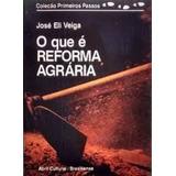 Livro O Que É Reforma Agrária José Eli Veiga