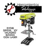 Taladro De Banco Ryobi 10 Pulgadas Con Laser + Envio Gratis