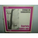 Cuarteto Santa Ana Ciudad De Corrientes Vinilo Argentino