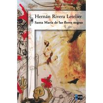 Santa Maria De Las Flores Negra - Hernan Rivera - Libro