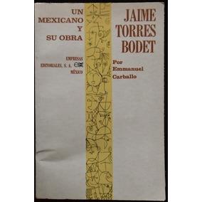 Libro Jaime Torres Bodet, Emmanuel Carballo. 1ª Ed., 1968