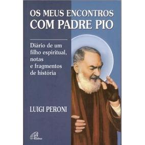 Os Meus Encontros Com Padre Pio