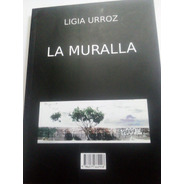 Ligia Urroz The Wall La Muralla Inglés Y Español