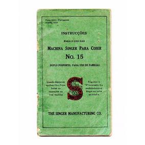 Manual Maquina De Costura Singer No. 15 - 1919