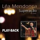 Playback Léa Mendonça - Superação Cd